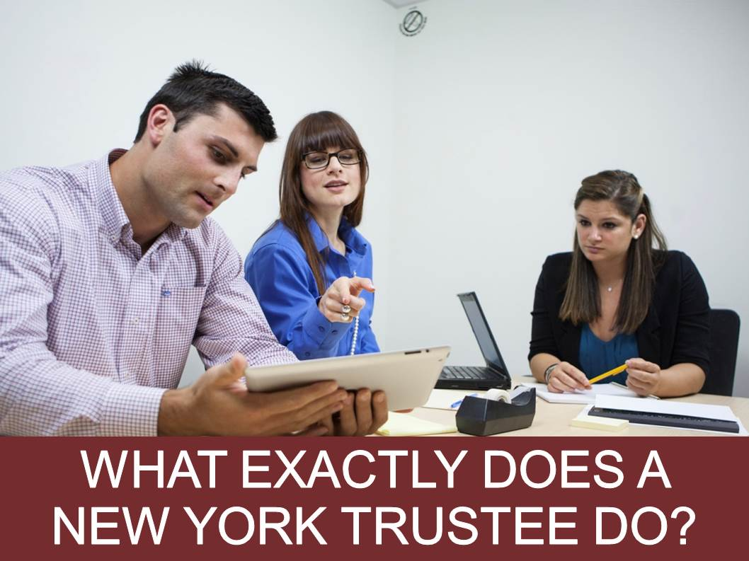 What Exactly Does A New York Trustee Do