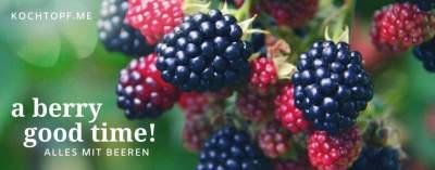 Blog-Event CLXV - A berry good time - alles mit Beeren! (Einsendeschluss 15. Juli 2020)
