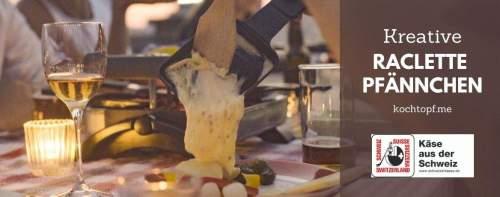 Blog-Event CLXX mit Schweizer Käse - Kreative Raclette Pfännchen (Einsendeschluss 15. Dezember 2020)