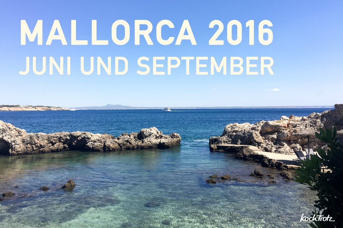 Reisebericht Mallorca 2016 – Juni + September
