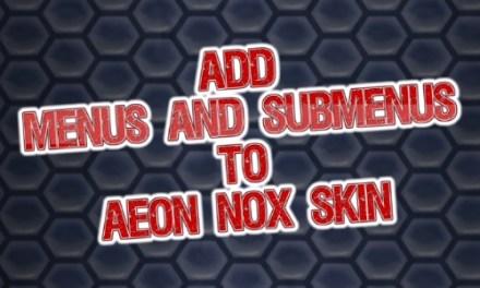 ADD MENUS AND SUBMENUS TO AEON NOX SKIN