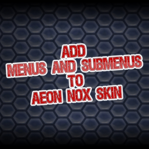 ADD MENUS AND SUBMENUS TO AEON NOX SKIN