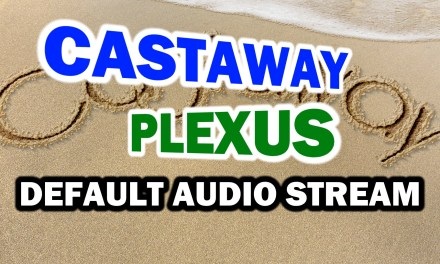 CASTAWAY PLEXUS AND DEFAULT AUDIO STREAM – SPORTS AND ENTERTAINMENT