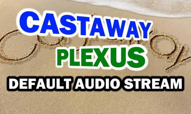 CASTAWAY PLEXUS AND DEFAULT AUDIO STREAM – SPORTS AND ENTERTAINMENT