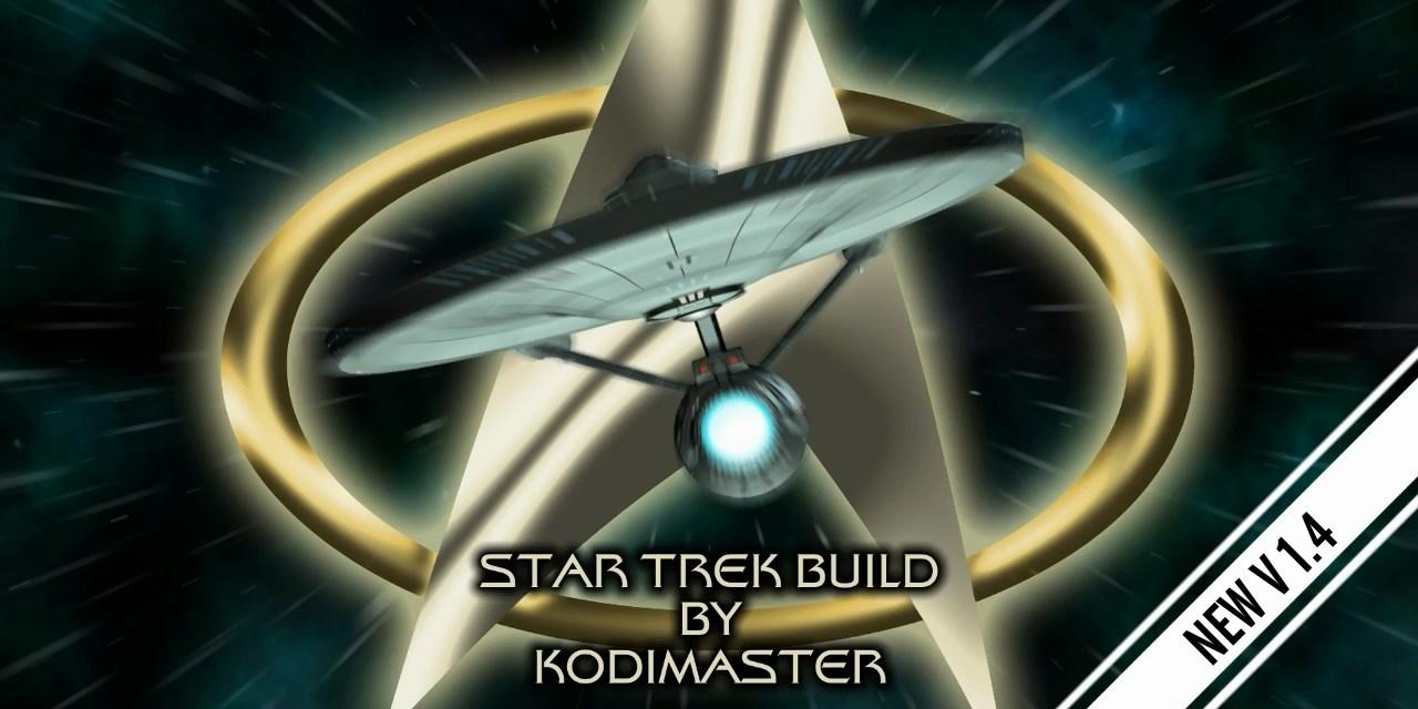 STAR TREK BUILD 1.4 – CUSTOM KODI BUILD