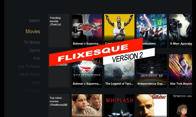 FLIXESQUE 2 – CUSTOM KODI BUILD
