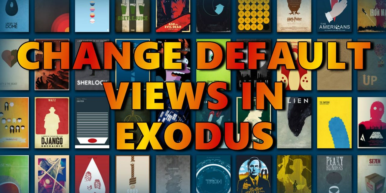 CHANGE DEFAULT VIEWS IN EXODUS AND MAKE THEM STICK