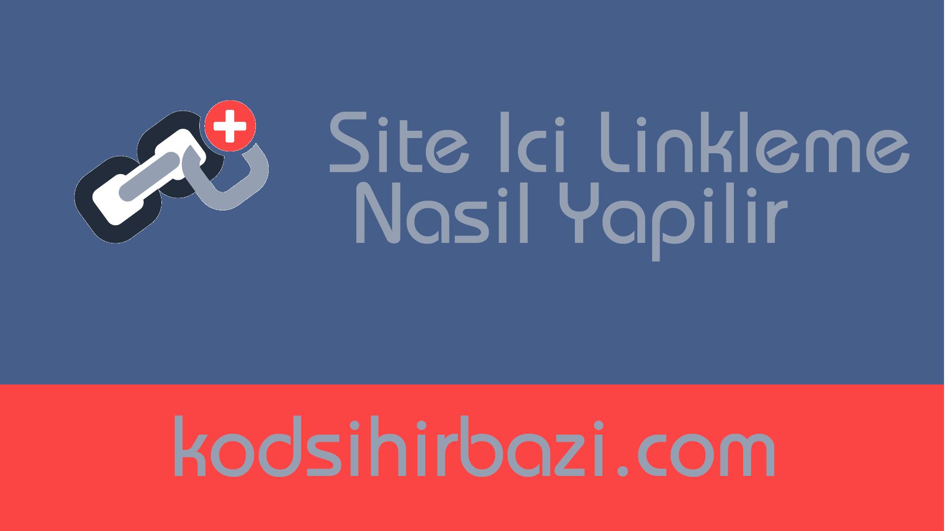 Site İçi Linkleme Nasıl Yapılır