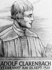 """Adolf Clarenbach war der bekannteste der """"Blutzeugen"""" der Reformation - 1529 wurde er mit Peter Fliestden zusammen verbrannt. Das bild stammt aus dem Ökumenischen Heiligenlexikon"""