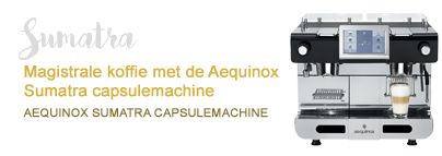 Magistrale koffie met de Aequinox Sumatra capsulemachine