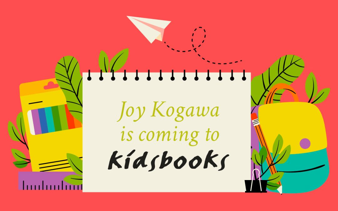 Joy Kogawa is coming to Kidsbooks
