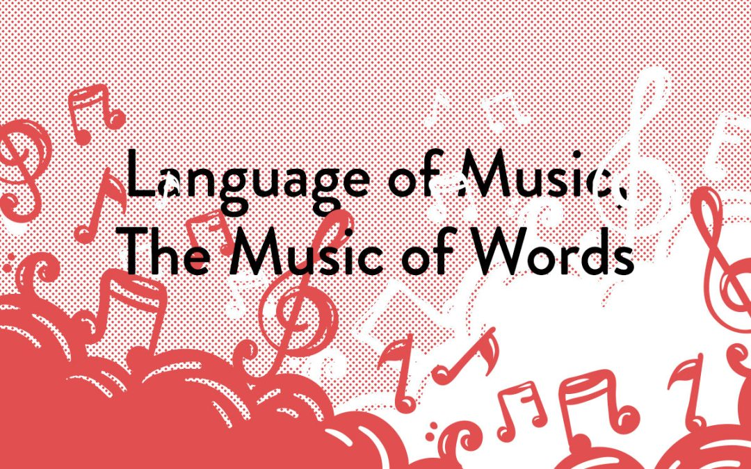 Language of Music, The Music of Words