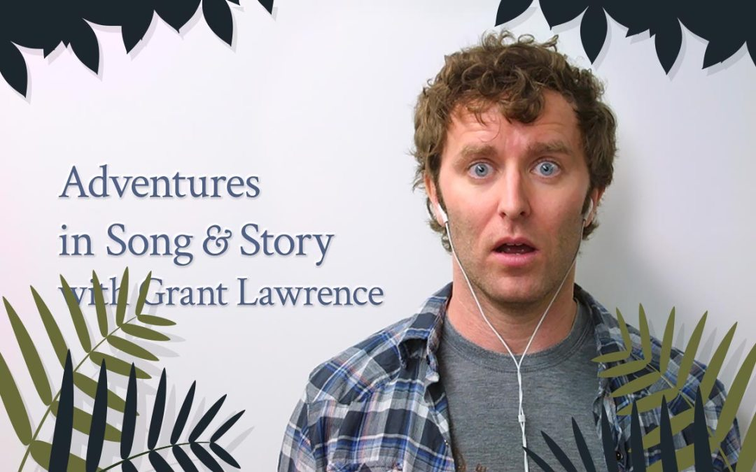 Adventures in Song and Story with Grant Lawrence