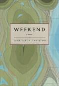 Jane Eaton Hamilton's Weekend (Arsenal, 2016)