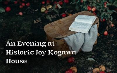 An Evening at Historic Joy Kogawa House
