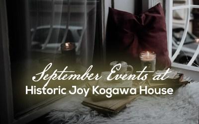 September Events at Historic Joy Kogawa House