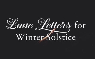 Love Letters for Winter Solstice
