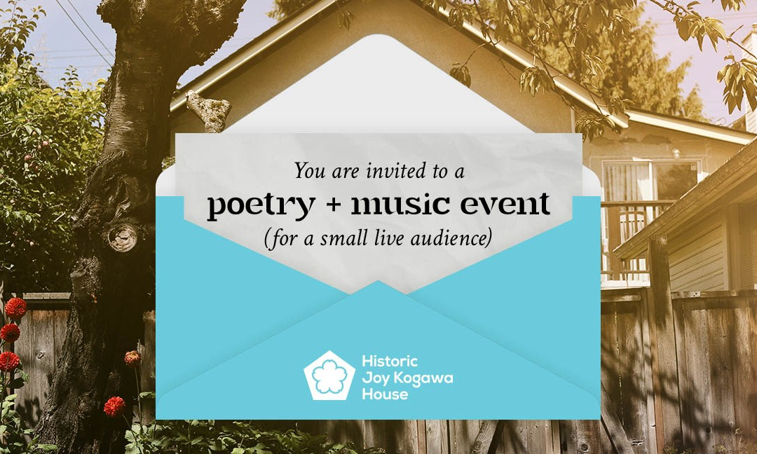 Poetry+Music Event at Historic Joy Kogawa House Saturday August 8