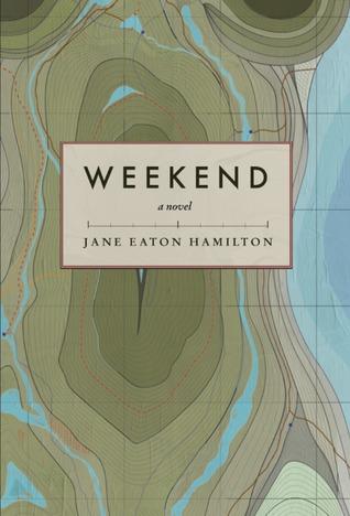 Weekend by Jane Eaton Hamilton