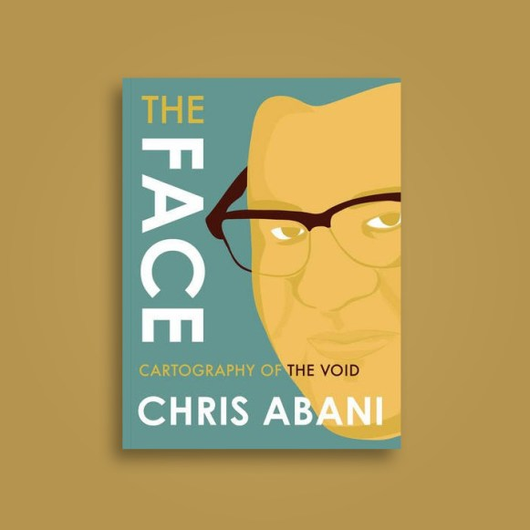 "7 New Poignant and Political Books by African Authors to Read This Year, ""The Face: Cartography of the Void"", Chris Albani, ""100 Days"" by Juliane Okot Bitek, KOLUMN Magazine"