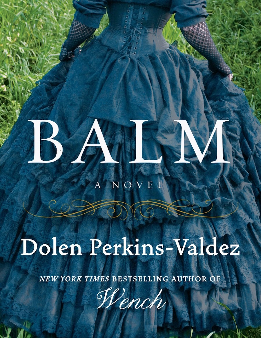 Dolen Perkins-Valdez, Slave Narrative, African American Fiction, Balm, KOLUMN Magazine, KOLUMN