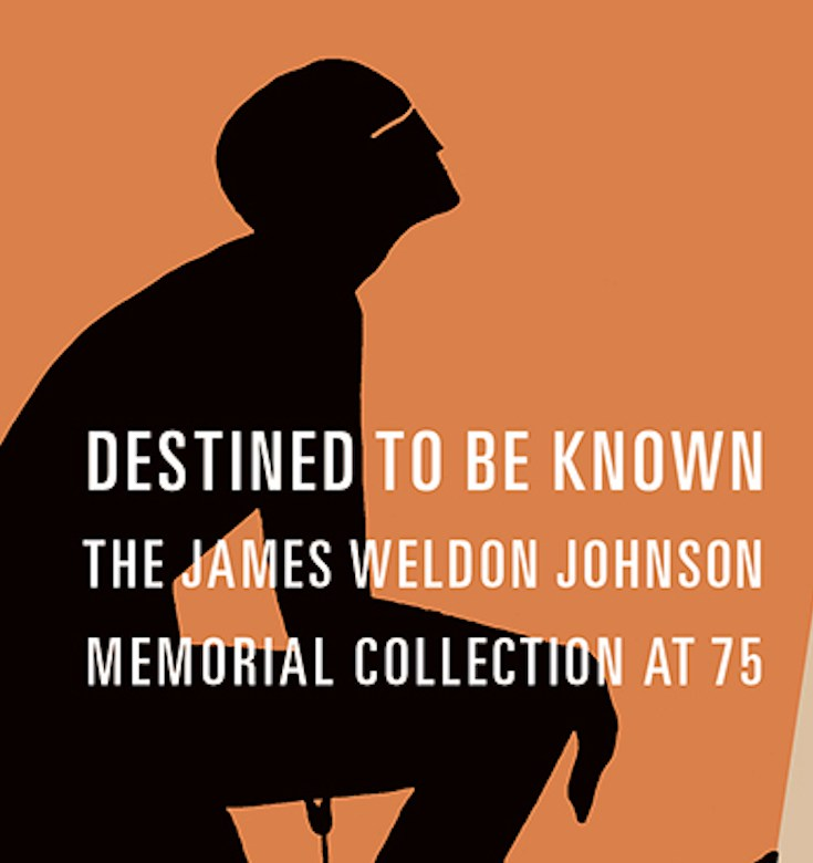 James Weldon Johnson, The Autobiography of an Ex-Coloured Man, Destined to Be Known: The James Weldon Johnson Memorial Collection at 75, KOLUMN Magazine, KOLUMN