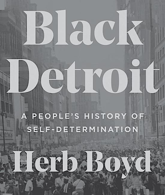 Black Detroit, Herb Boyd, A People's History of Self-Determination, African American History, Black History, KOLUMN Magazine, KOLUMN