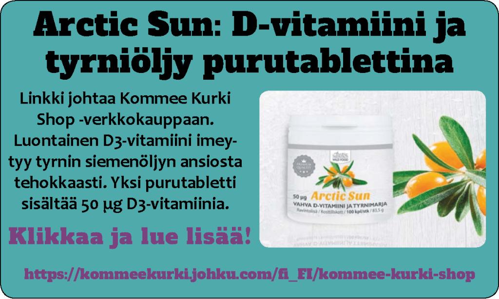 Arctic Sun: D-vitamiini ja tyrniöljy purutablettina, klikkaa ja lue lisää!