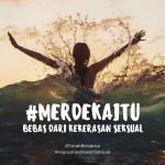 Merdeka Artinya Bebas Dari Kekerasan Seksual
