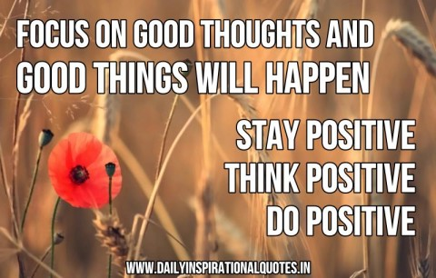 Focus on good thoughts...