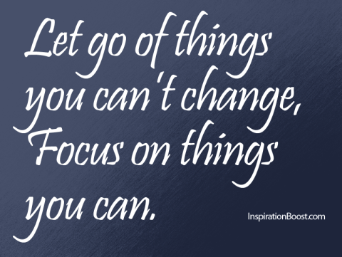 Let-Go-of-Things-You-cant-Change-Focus-on-things-you-can