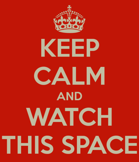 keep-calm-and-watch-this-space-51