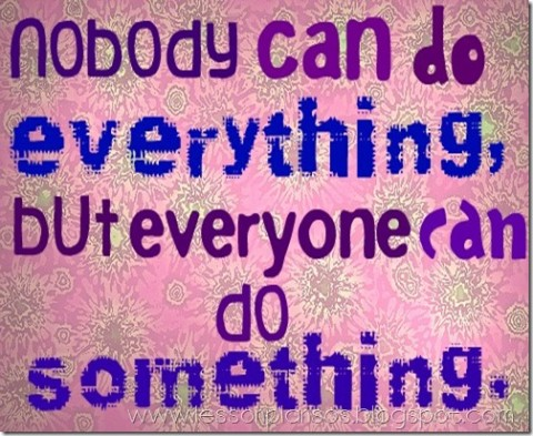 nobody can do everything...
