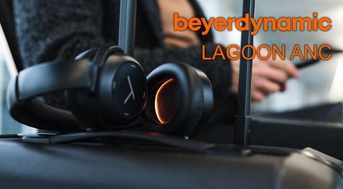 Hardwaretest: beyerdynamic Lagoon ANC - Konzerte für unterwegs