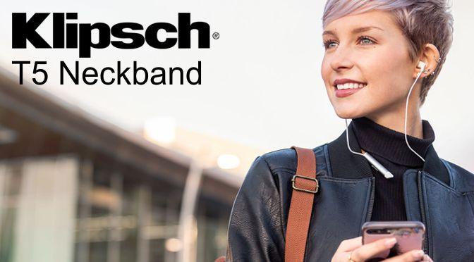 Hardwaretest: Klipsch T5 Neckband – Musik um den Hals