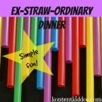 Ex-STRAW-ordinary Dinner