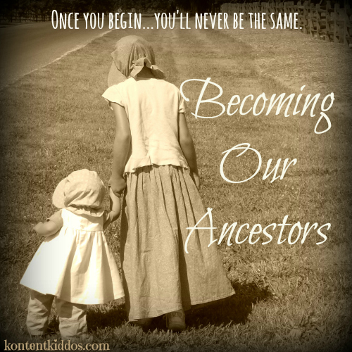 Becoming Our Ancestors
