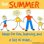 Summer Ideas for Fun, Learning, and a Bit of Order