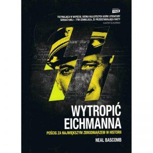 wytropic-eichmanna-poscig-za-najwiekszym-zbrodniarzem-w-historii-neal-bascomb