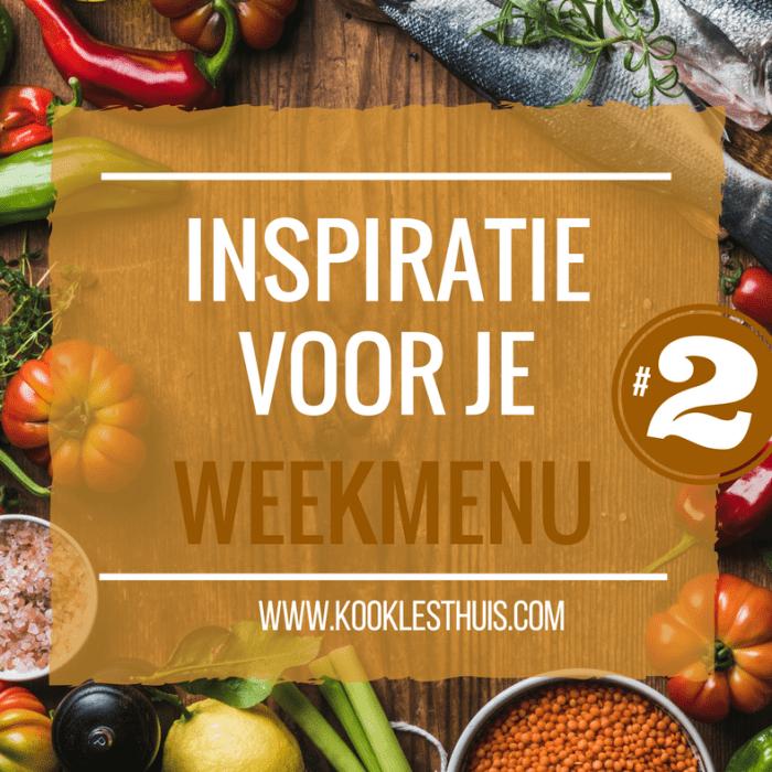 Inspiratie voor je weekmenu #2