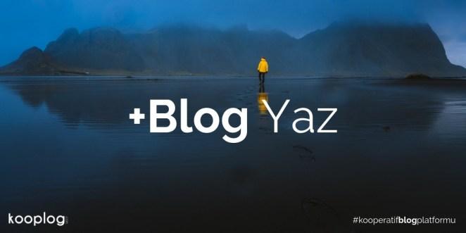 kooplog'da Blog Yaz