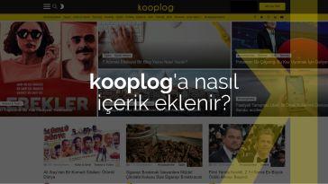kooplog'a Nasıl İçerik Eklenir?