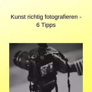 Kunst richtig fotografieren - 6 Tipps