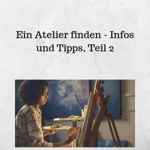 Ein Atelier finden - Infos und Tipps, Teil 2