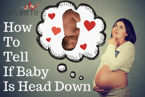 How to Tell If Baby Is Head Down