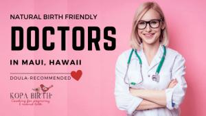 Natural Birth Friendly Doctors Maui HI - Image