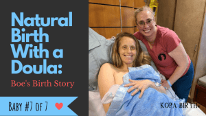 Natural Birth With Doula - Boe Birth Story- Baby 7 - Image