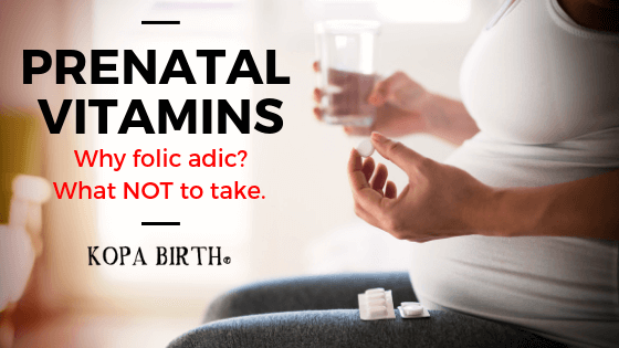 Prenatal vitamins: Why folic acid? What not to take.