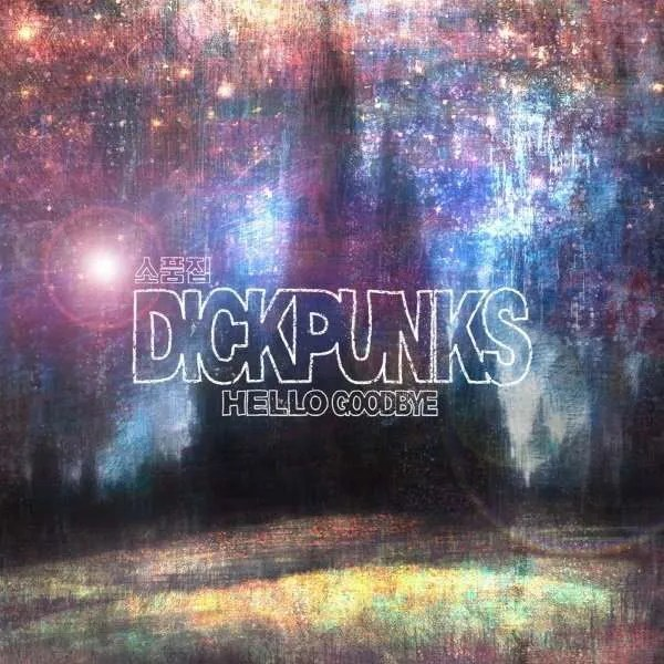 dickpunks goodbye