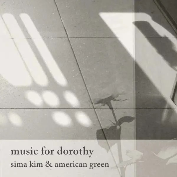 sima kim american green music for dorothy